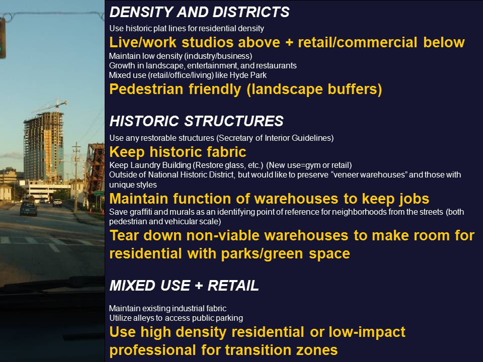 DENSITY AND DISTRICTS Use historic plat lines for residential density Live/work studios above + retail/commercial below Maintain low density (industry