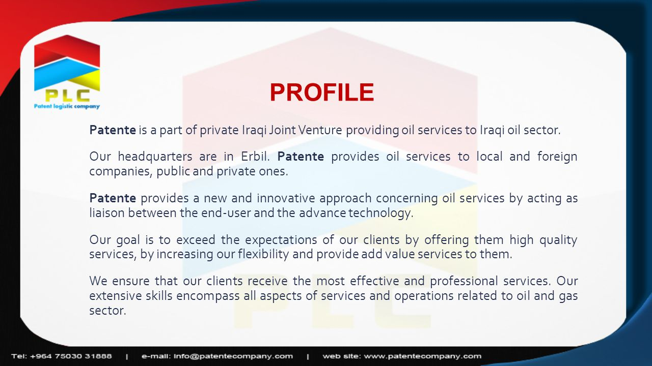 Patente is a part of private Iraqi Joint Venture providing oil services to Iraqi oil sector.