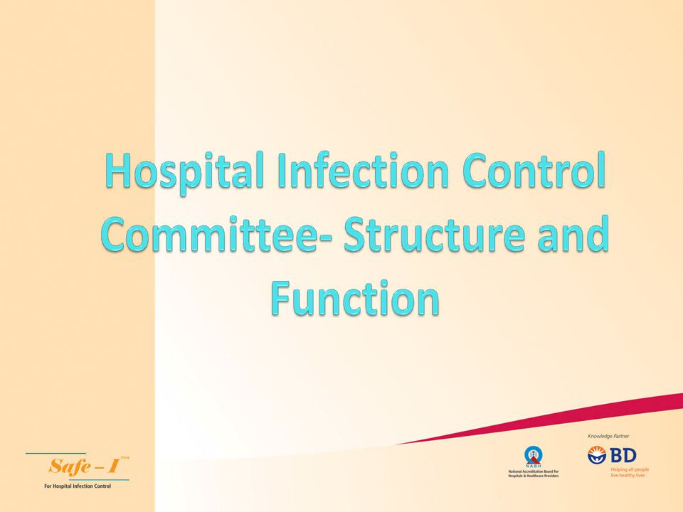 HICC An Infection Control Committee provides a forum for multidisciplinary input and cooperation, and information sharing This committee should include wide representation from relevant programmes: e.g.