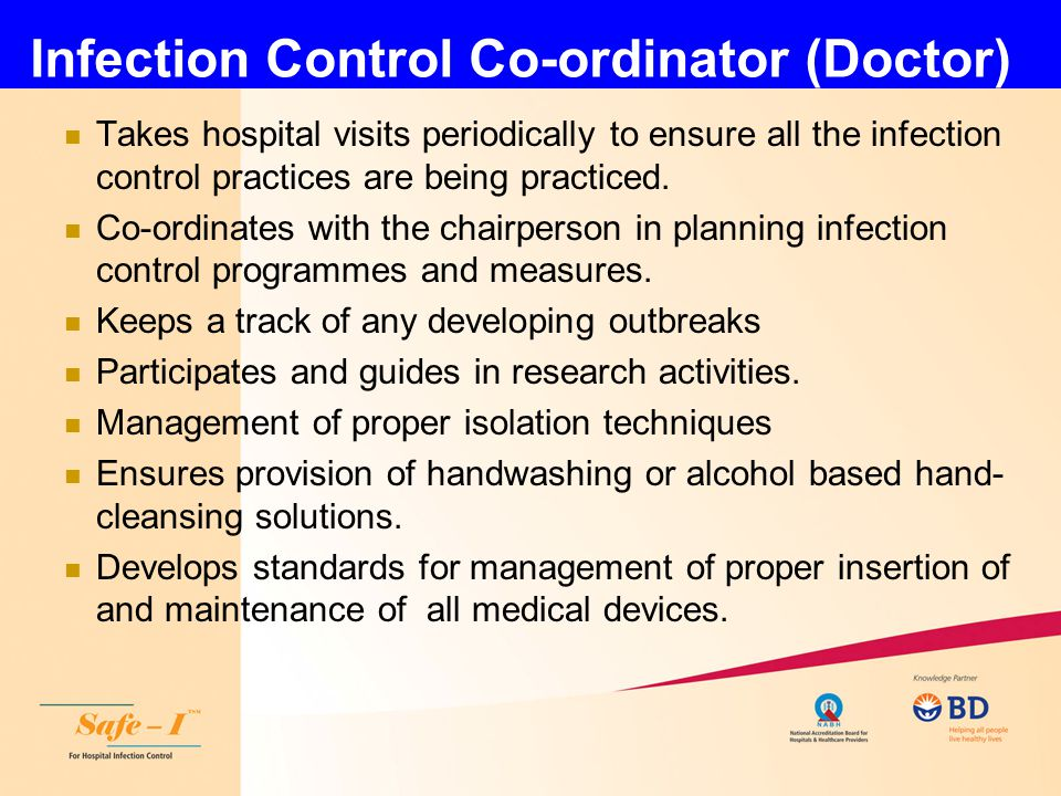 Infection Control Surveillant –Nurse Works as a clinical supervisor by ensuring all the established policies and protocols are practiced e.g.