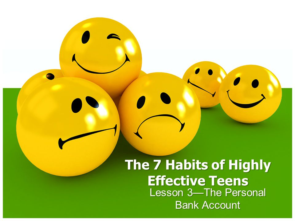 The 7 Habits of Highly Effective Teens Lesson 3—The Personal Bank Account