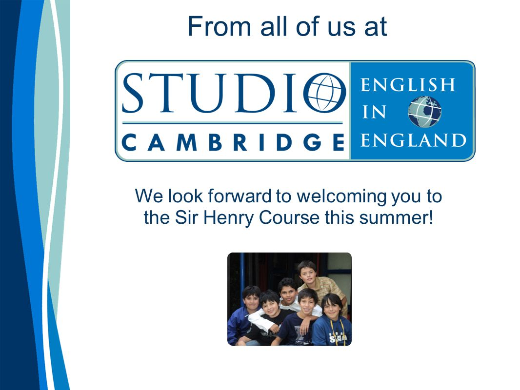 From all of us at We look forward to welcoming you to the Sir Henry Course this summer!