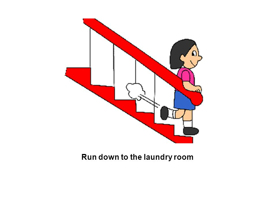 Run down to the laundry room