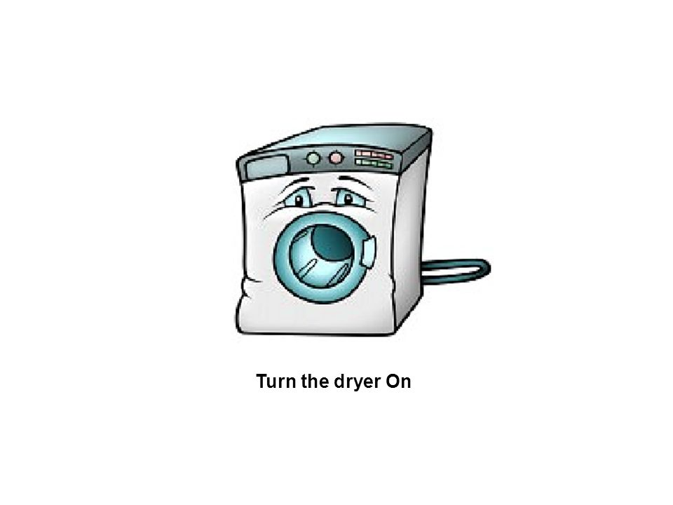 Turn the dryer On