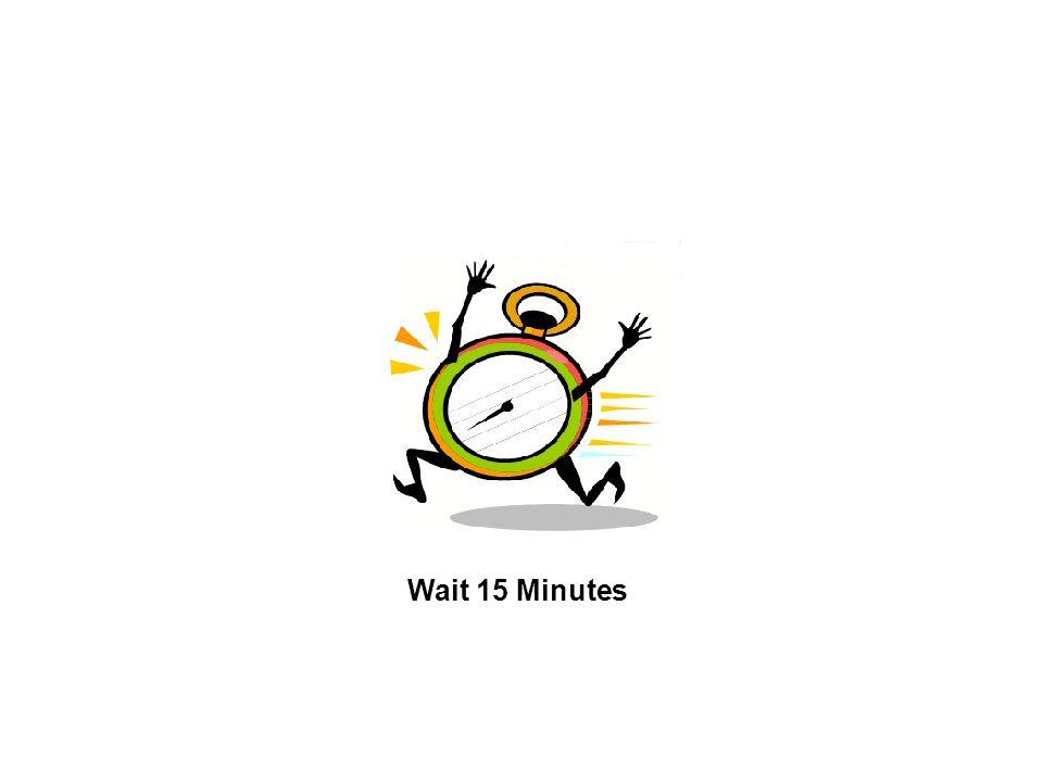 Wait 15 Minutes