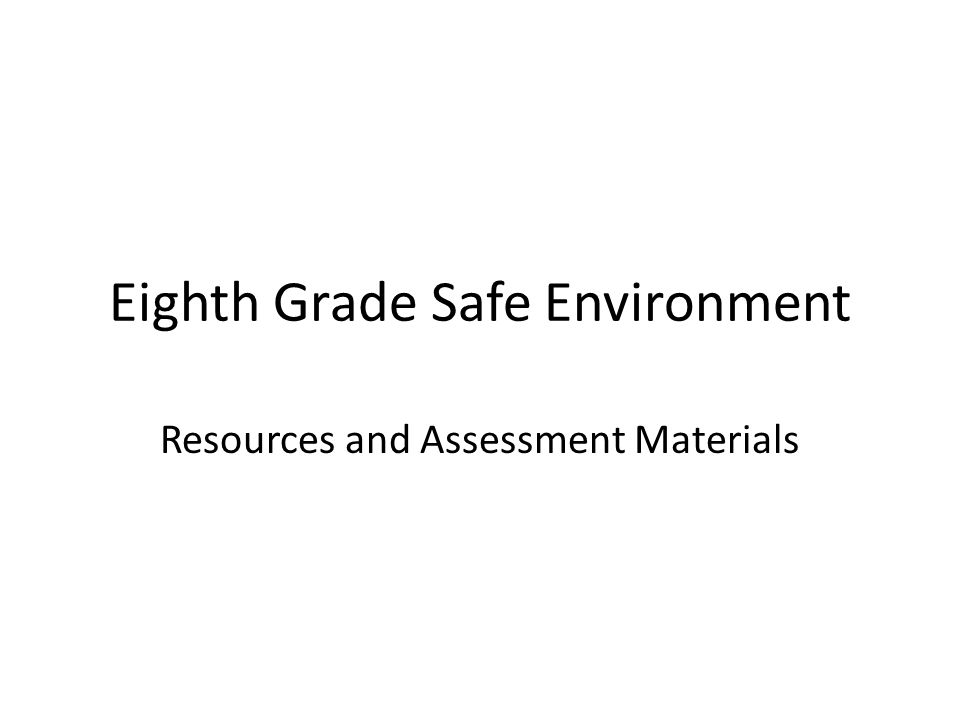 Eighth Grade Safe Environment Resources and Assessment Materials