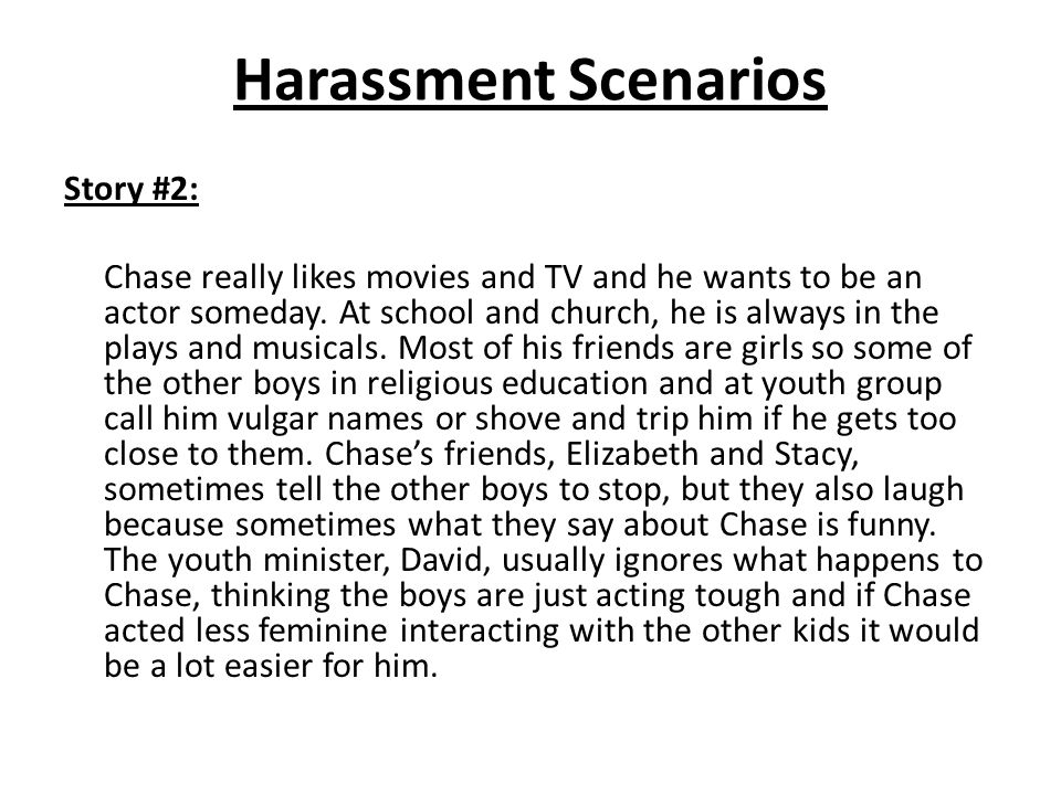 Harassment Scenarios Story #2: Chase really likes movies and TV and he wants to be an actor someday.