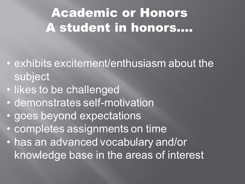 Academic or Honors A student in honors….