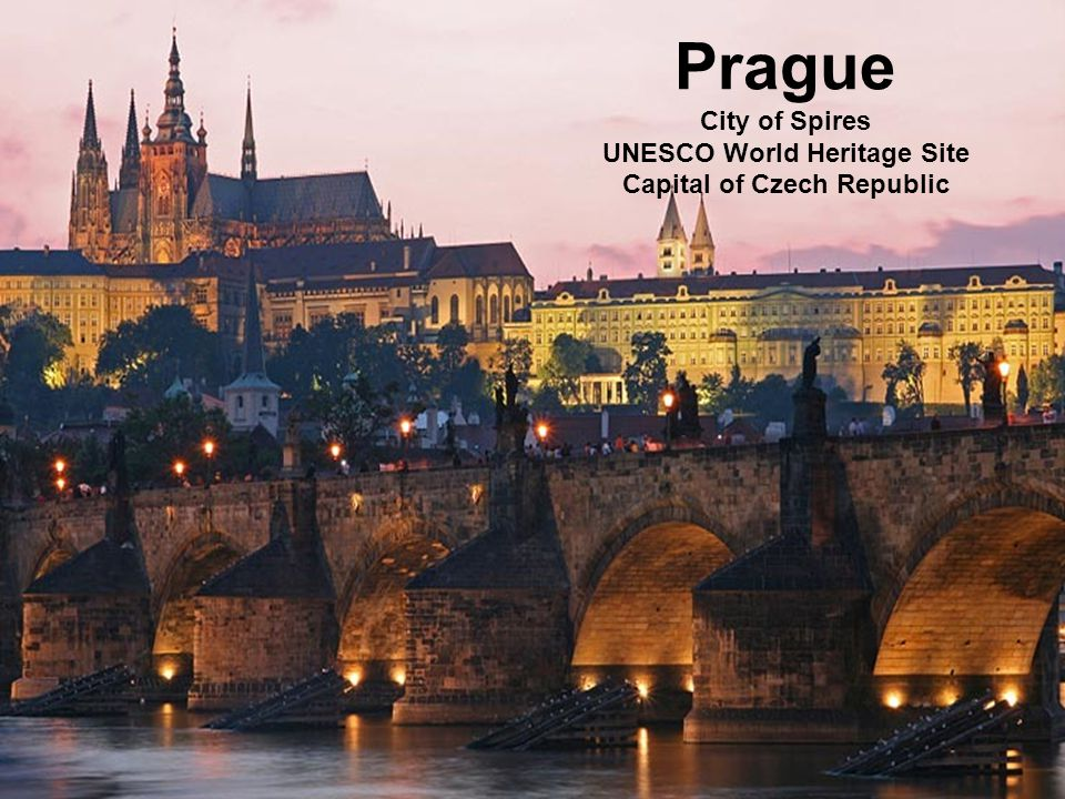 Prague City of Spires UNESCO World Heritage Site Capital of Czech Republic
