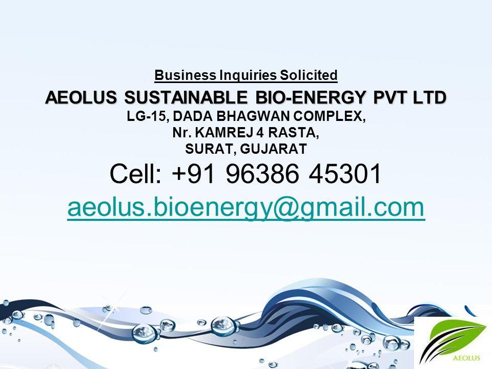 AEOLUS SUSTAINABLE BIO-ENERGY PVT LTD Business Inquiries Solicited AEOLUS SUSTAINABLE BIO-ENERGY PVT LTD LG-15, DADA BHAGWAN COMPLEX, Nr.