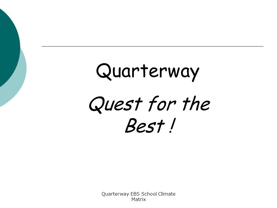 Quarterway Quest for the Best !