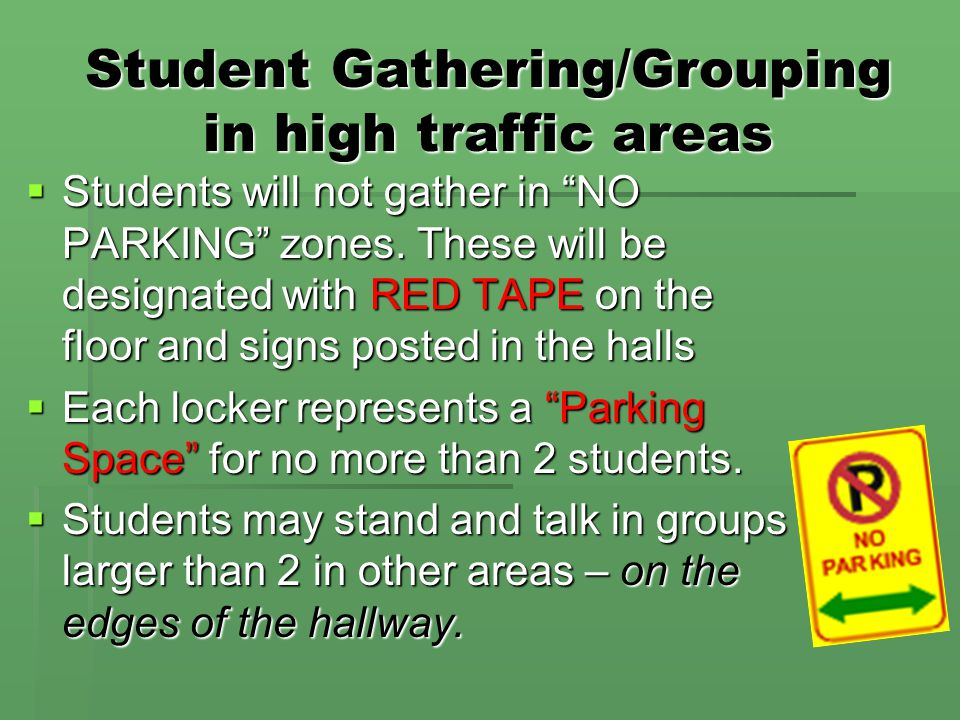"""Student Gathering/Grouping in high traffic areas  Students will not gather in """"NO PARKING"""" zones. These will be designated with RED TAPE on the floor"""