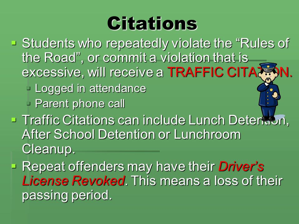 """Citations  Students who repeatedly violate the """"Rules of the Road"""", or commit a violation that is excessive, will receive a TRAFFIC CITATION.  Logge"""