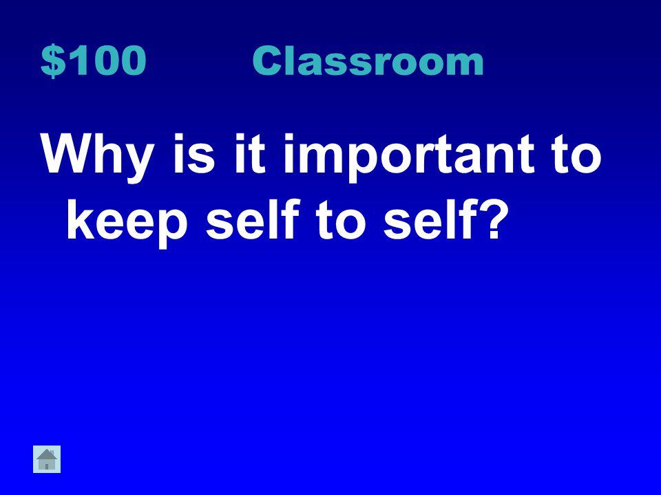 Classroom 1 Hallway 2 Bathroom 3 Cafeteria 4 Recess 5 Bus 6 $100 $200 $300 $400 $500