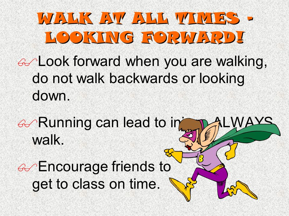 WALK AT ALL TIMES – LOOKING FORWARD.
