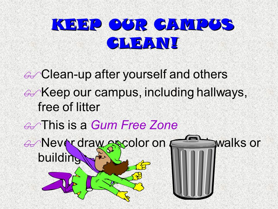 KEEP OUR CAMPUS CLEAN.