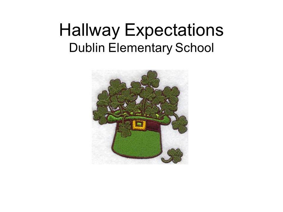 Hallway Expectations Dublin Elementary School