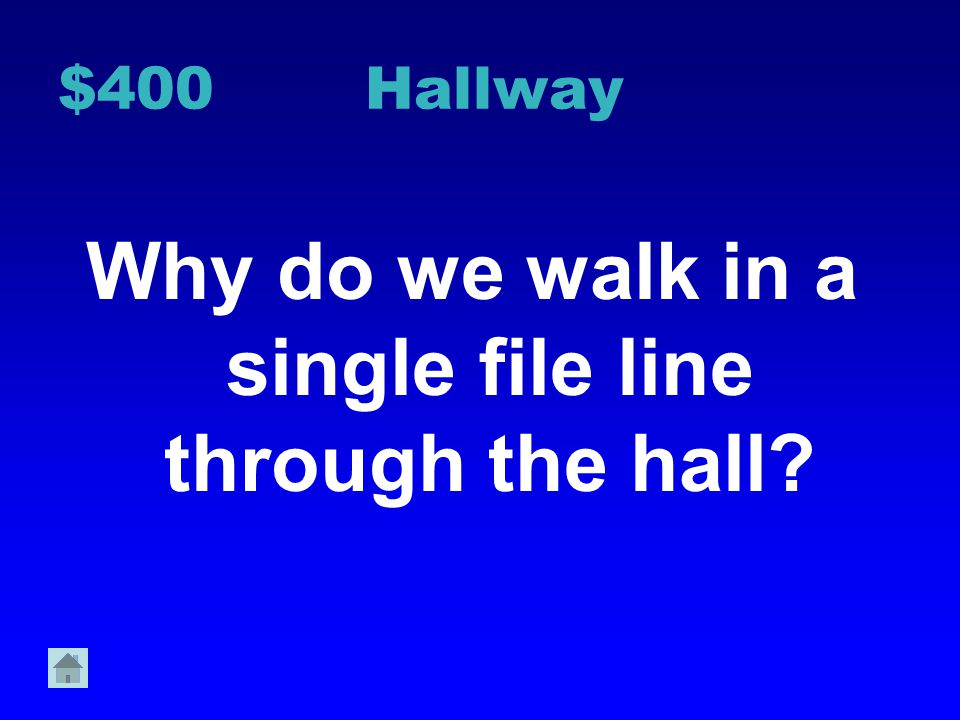 $300 Hallway Tell 1 way you can be respectful in the hallway.