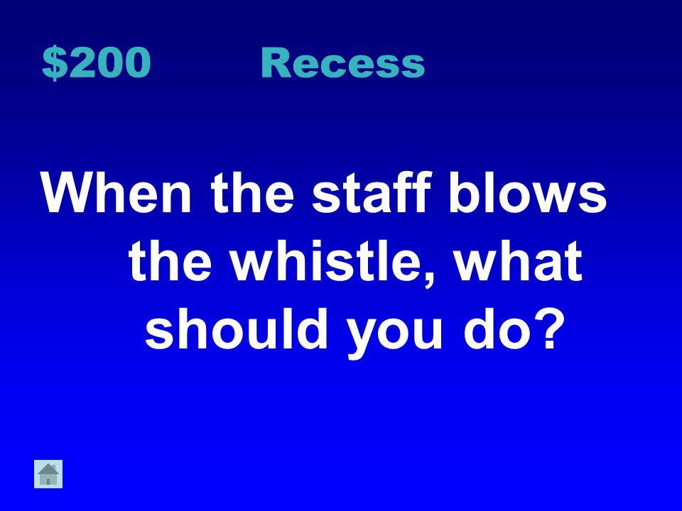 $100Recess How can you be respectful during recess