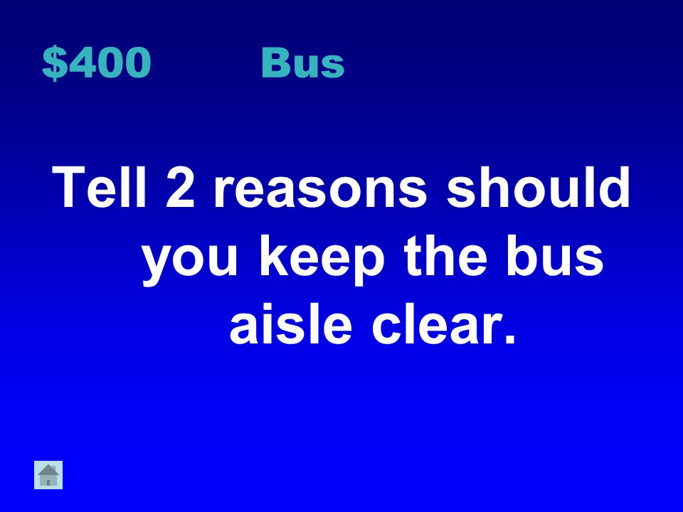 $300 Bus Why should you use inside voices on the bus?