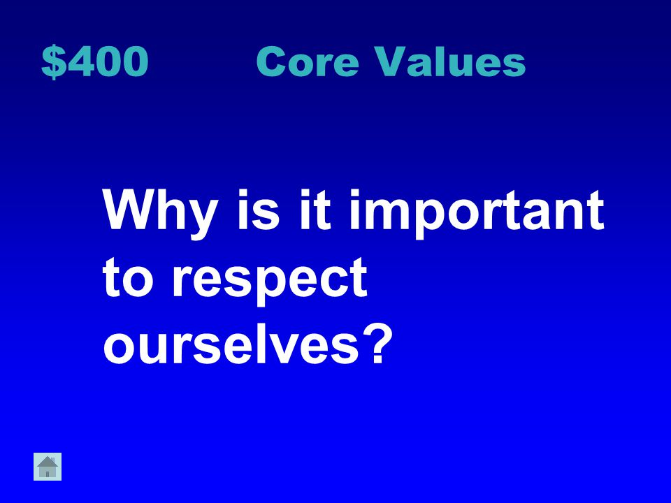 $300 Core values What are 2 ways you might show respect toward a classmate who is speaking?