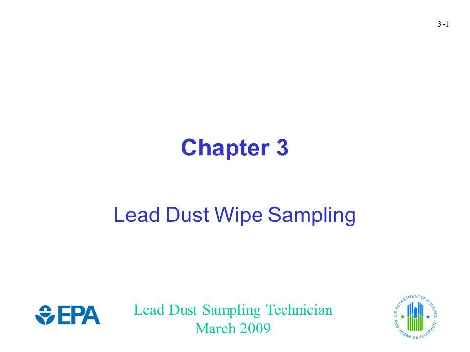 Lead Dust Sampling Technician March 2009 3-1 Chapter 3 Lead Dust Wipe Sampling