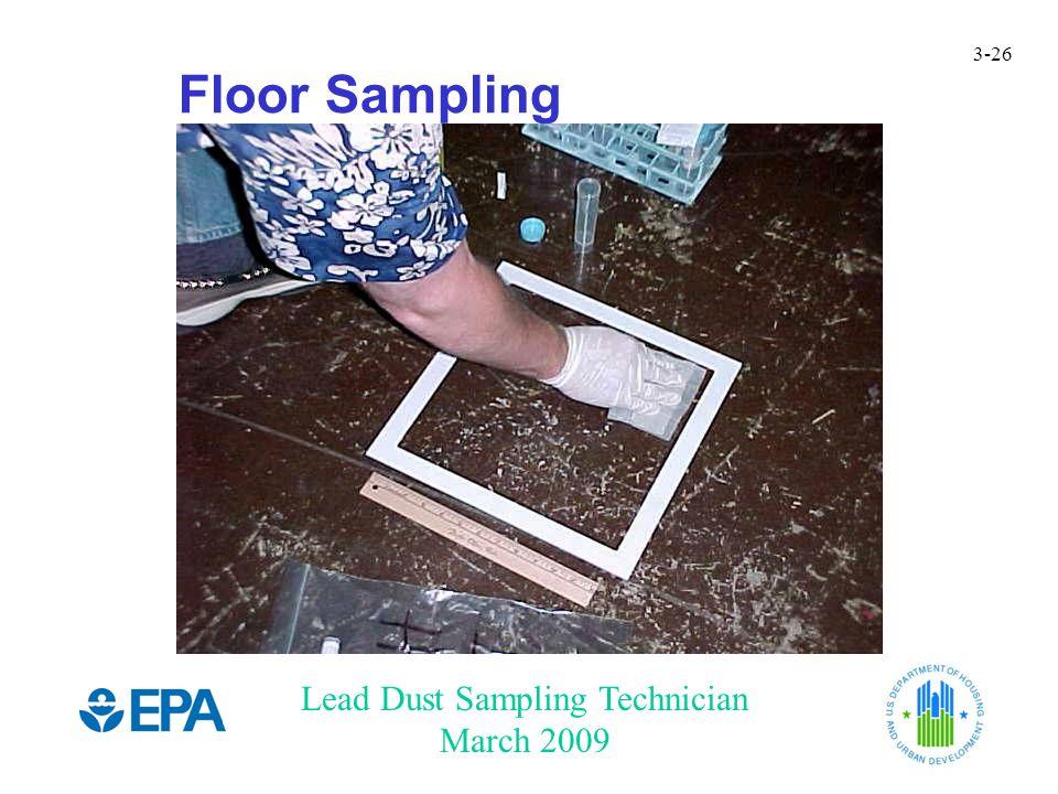 Lead Dust Sampling Technician March 2009 3-26 Floor Sampling