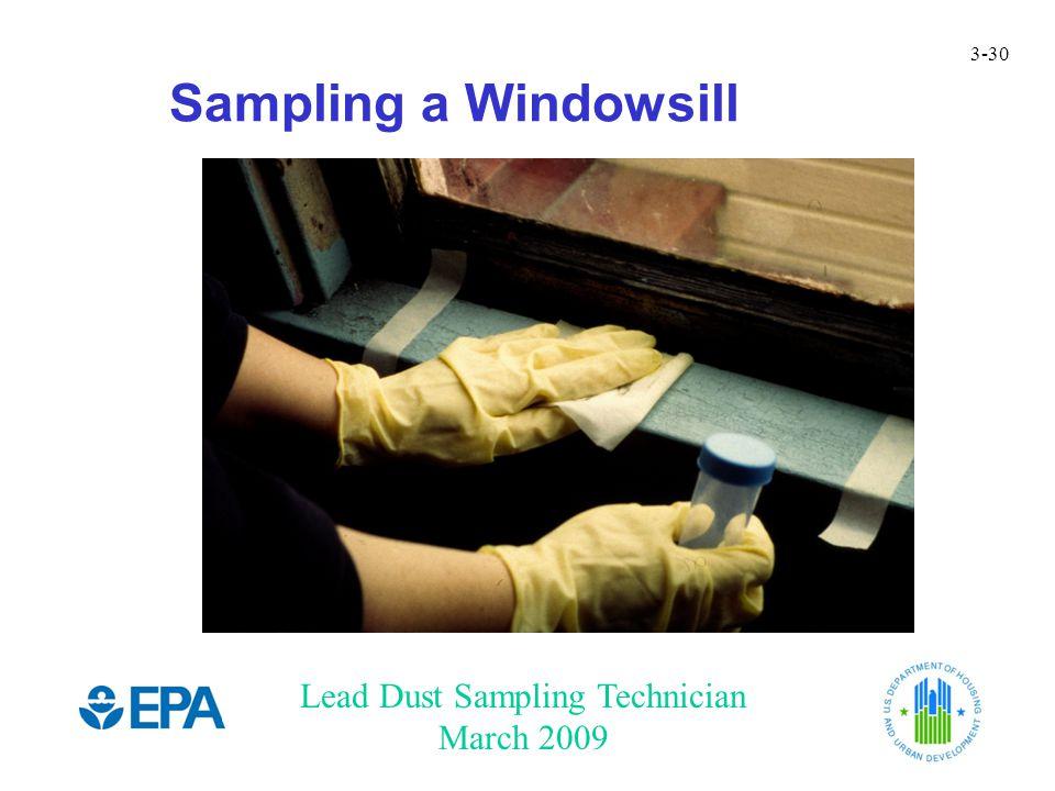 Lead Dust Sampling Technician March 2009 3-30 Sampling a Windowsill