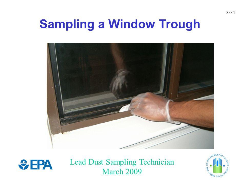 Lead Dust Sampling Technician March 2009 3-31 Sampling a Window Trough