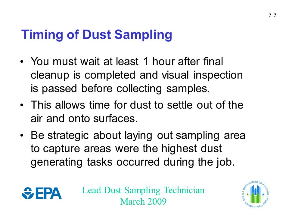 Lead Dust Sampling Technician March 2009 3-36 Hands-on Activity: Let's Try It You are now going to practice taking dust wipe samples.