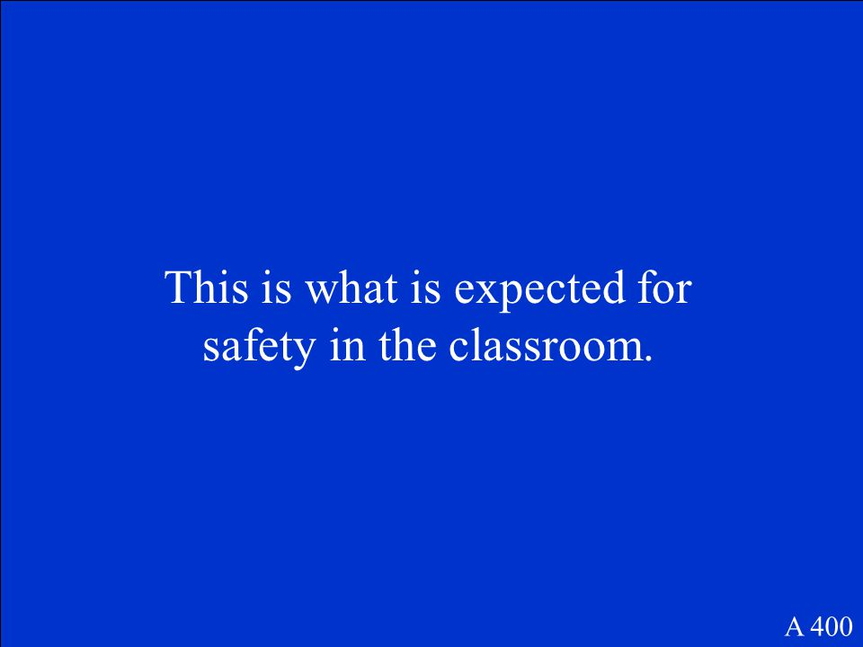 This is what is expected for safety in the classroom. A 400