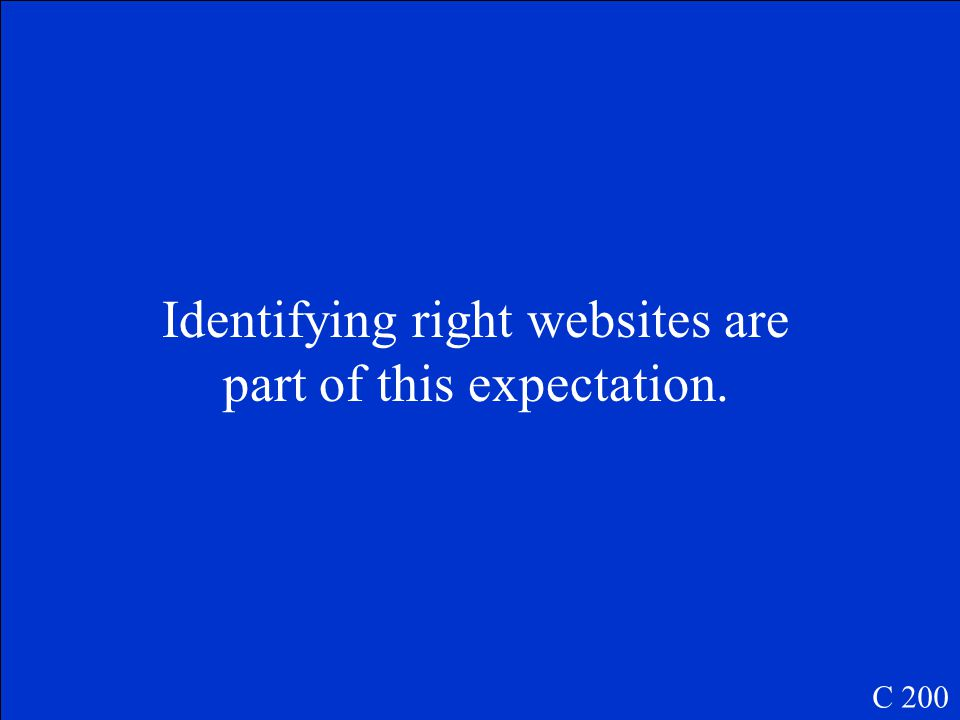 Identifying right websites are part of this expectation. C 200