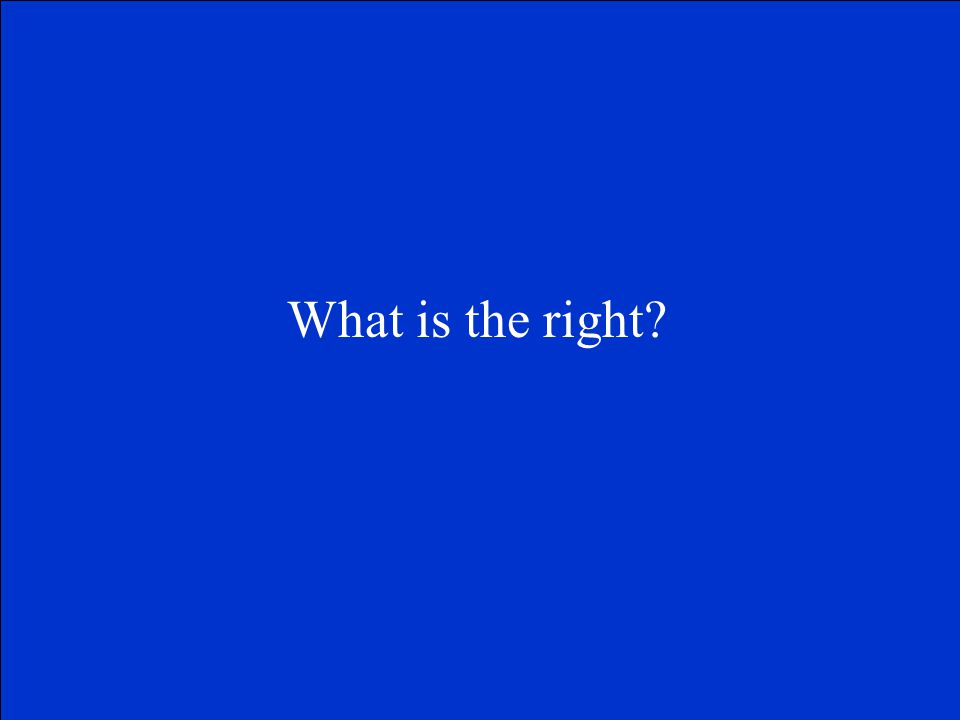 What is the right?