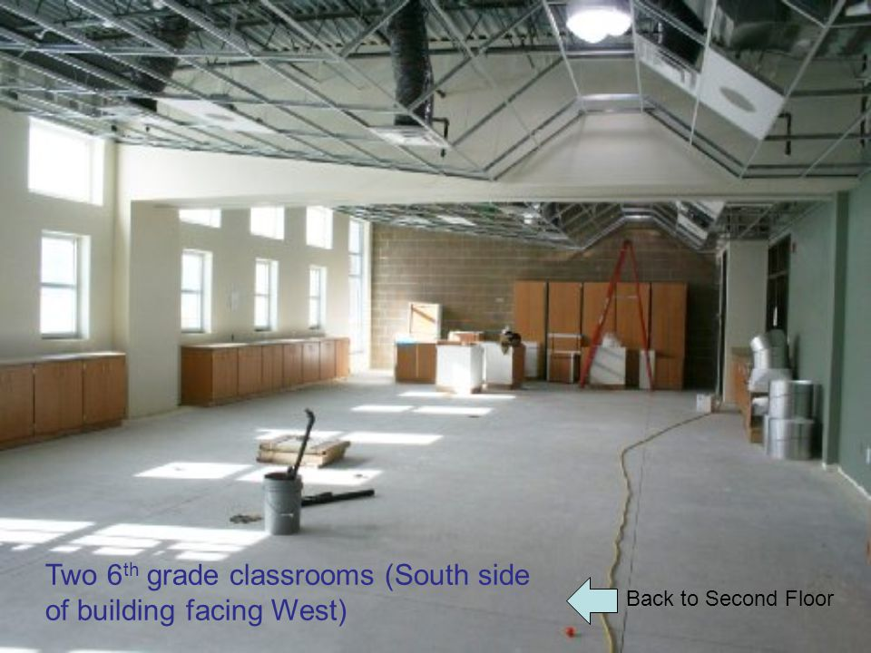 Back to Second Floor Two 6 th grade classrooms (South side of building facing West)
