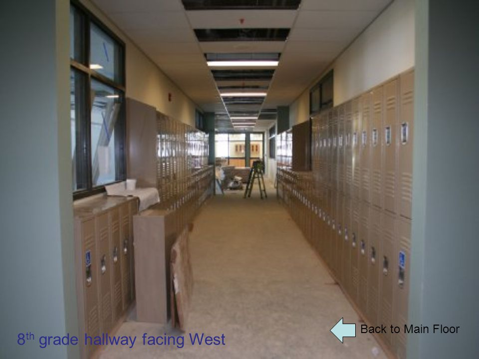 Back to Main Floor 8 th grade hallway facing West