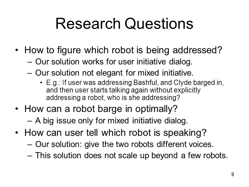 9 Research Questions How to figure which robot is being addressed.