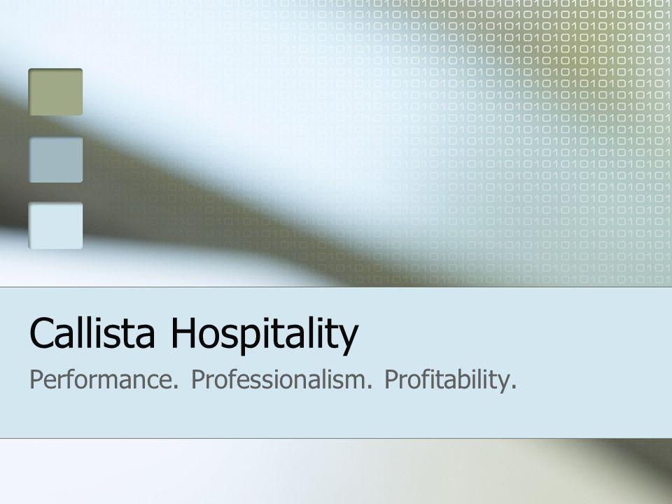 Callista Hospitality Performance. Professionalism. Profitability.