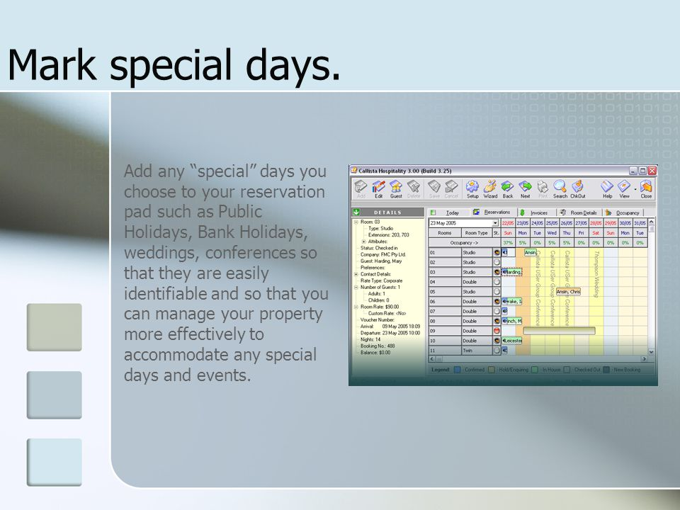 """Mark special days. Add any """"special"""" days you choose to your reservation pad such as Public Holidays, Bank Holidays, weddings, conferences so that the"""