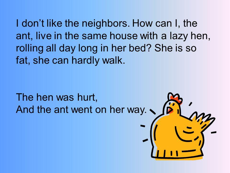 I don't like the neighbors.
