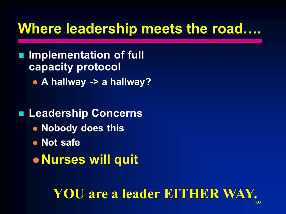 29 Where leadership meets the road….