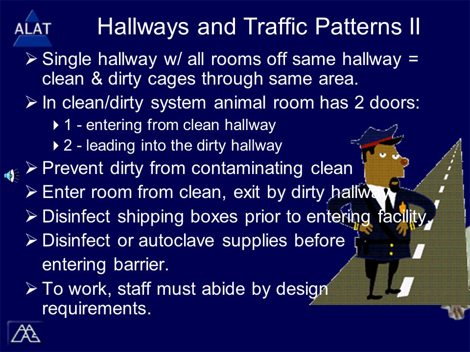 Hallways and Traffic Patterns II  Single hallway w/ all rooms off same hallway = clean & dirty cages through same area.