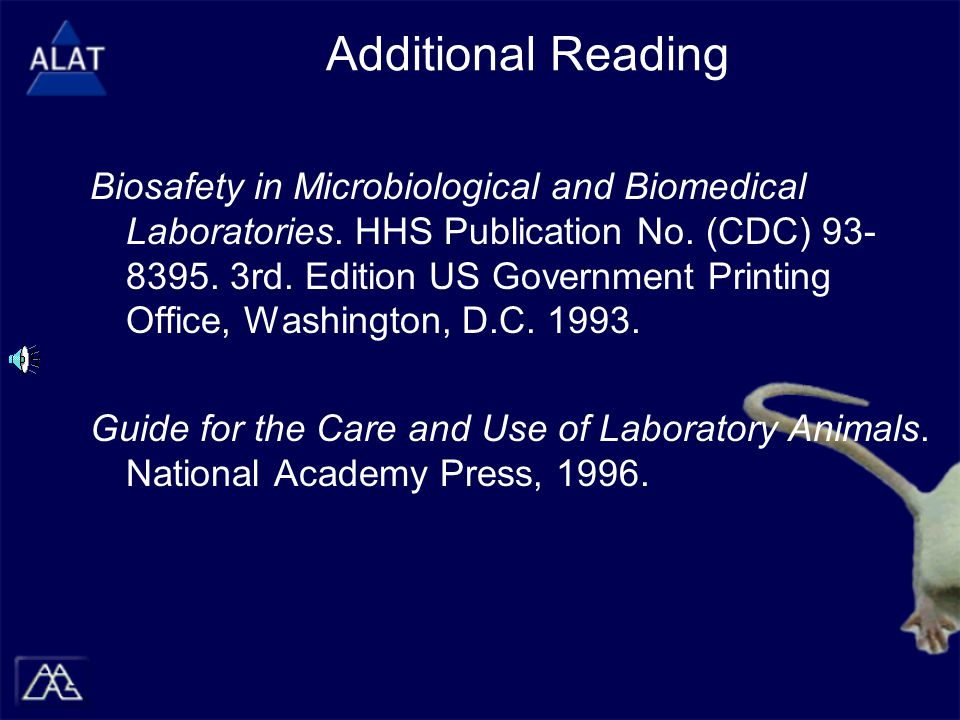 Additional Reading Biosafety in Microbiological and Biomedical Laboratories.