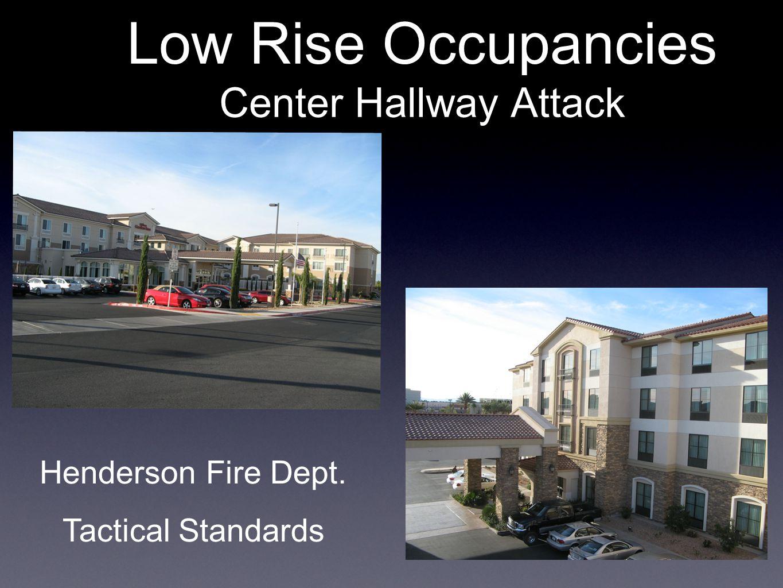 Low Rise Occupancies Center Hallway Attack Henderson Fire Dept. Tactical Standards