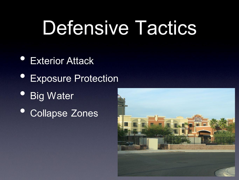 Defensive Tactics Exterior Attack Exposure Protection Big Water Collapse Zones