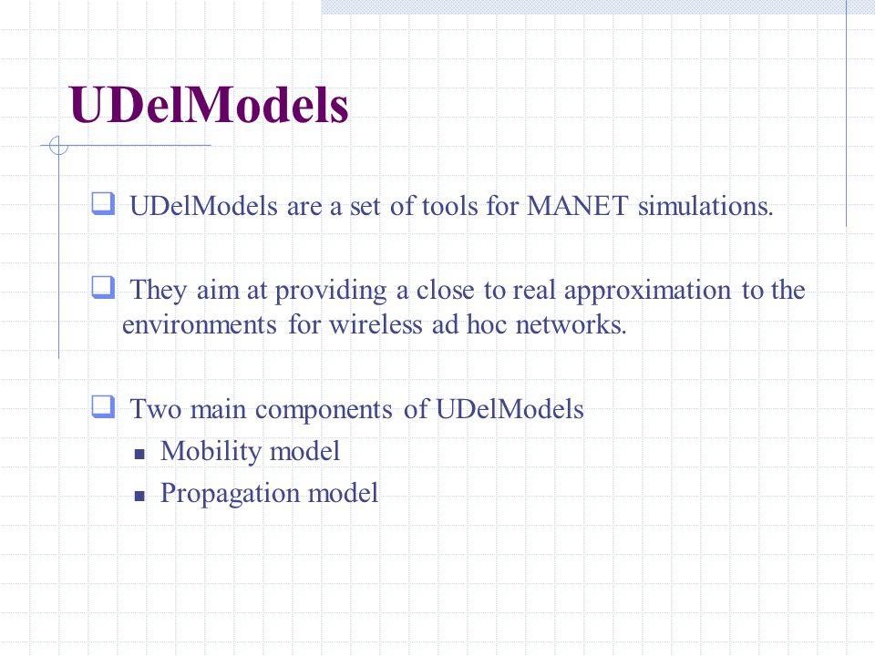UDelModels  UDelModels are a set of tools for MANET simulations.