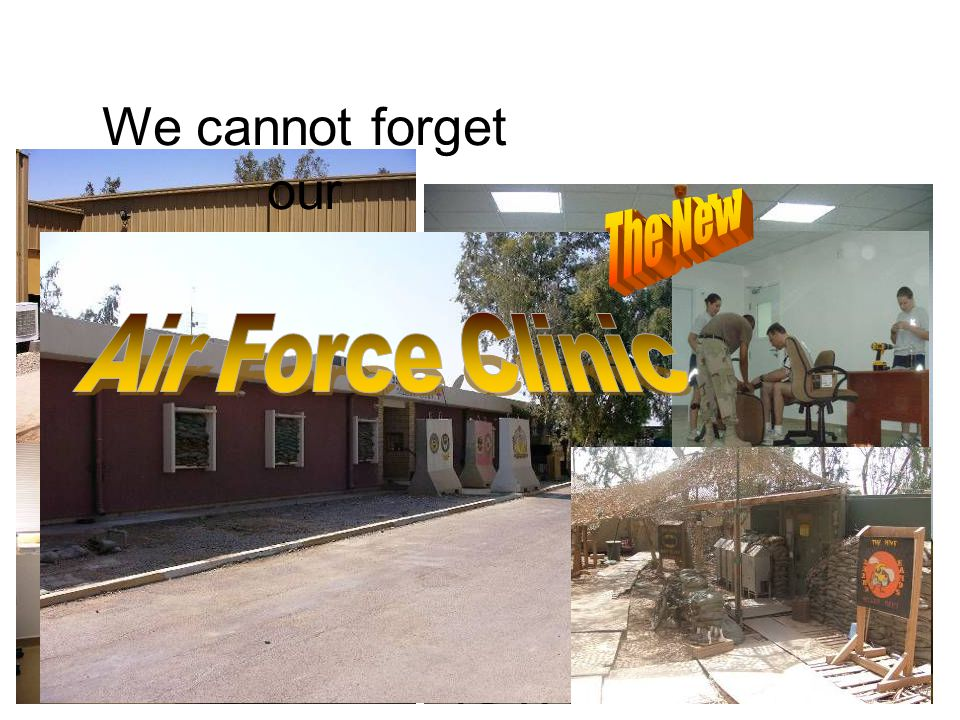 BCC DFAC Across the hallway is… WWL ENT We cannot forget our