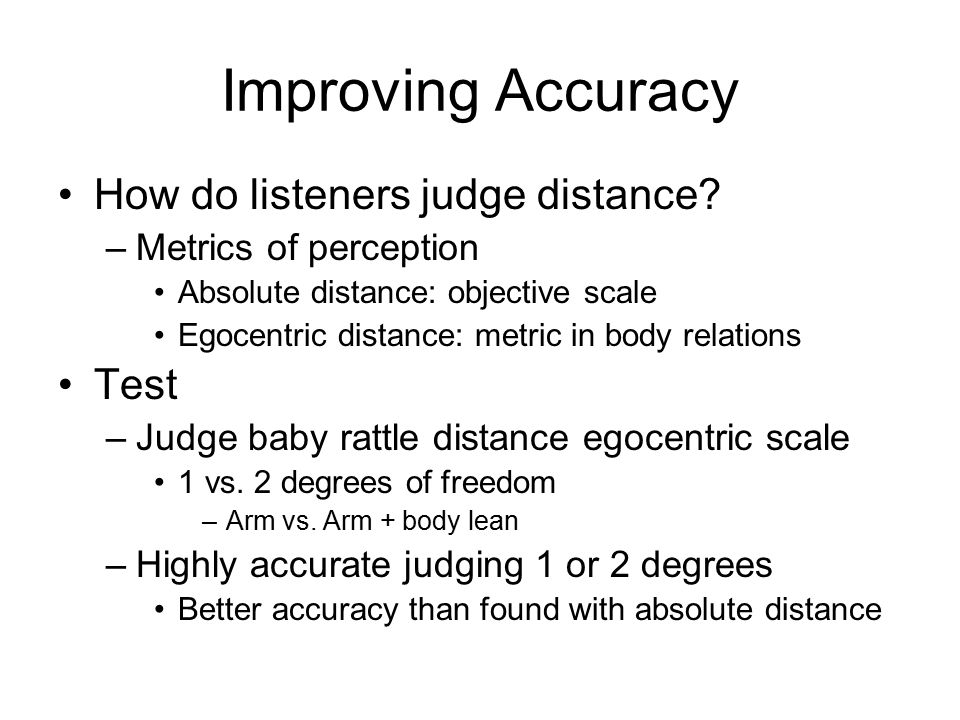 Improving Accuracy How do listeners judge distance.