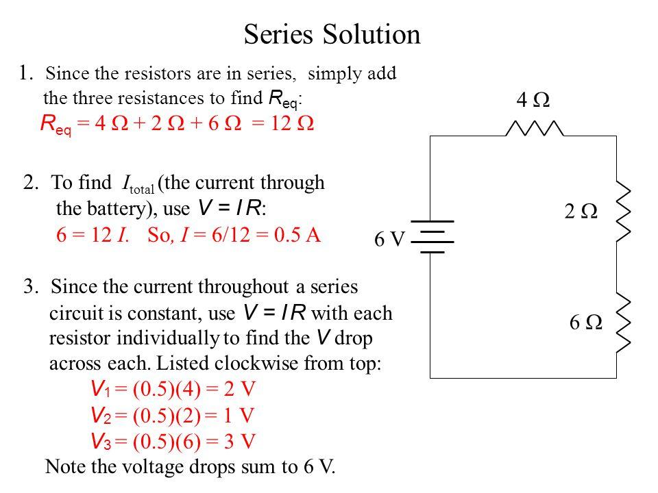 4  6 V 2  6  1.Find R eq 2. Find I total 3. Find the V drops across each resistor.