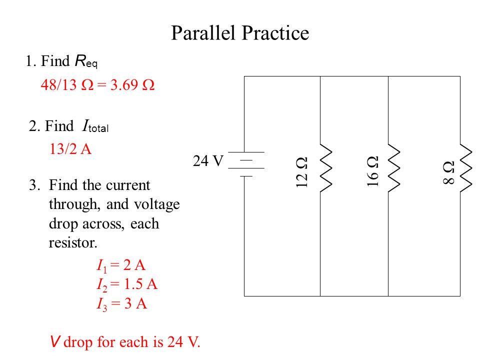 4  6  1.1/ R eq = 1/ R 1 + 1/ R 2 = 1/4 + 1/6 = 6/24 + 4/24 = 5/12 R eq = 12/5 = 2.4  2.