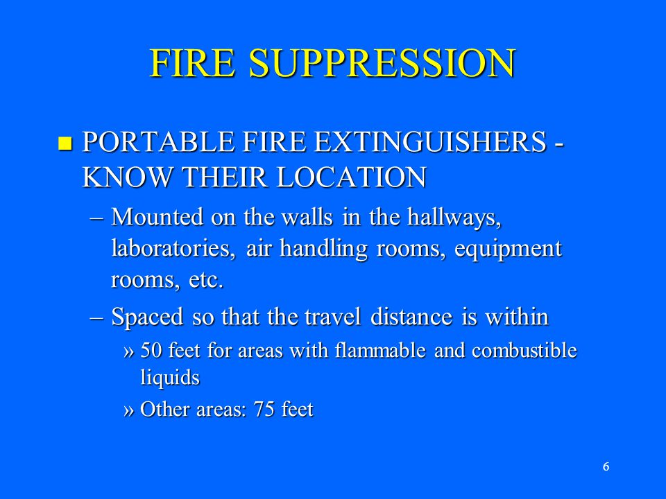 5 FIRE RESPONSE EMERGENCY RESPONSE STAFF EMERGENCY RESPONSE STAFF –TO INCLUDE THE FIRE DEPARTMENT, PUBLIC SAFETY, FACILITIES SERVICES, OEHS –DO NOT INTERFERE –FOLLOW THEIR INSTRUCTIONS